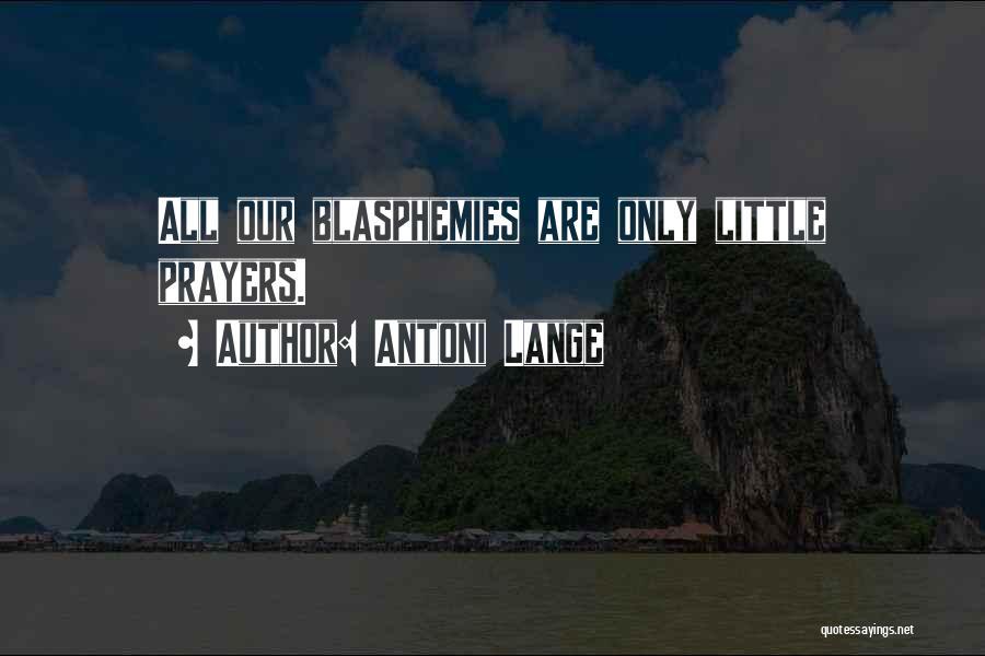 Antoni Lange Quotes 1804403