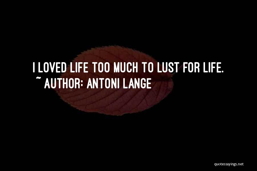 Antoni Lange Quotes 1872989