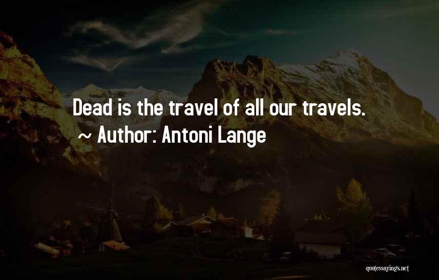 Antoni Lange Quotes 380951