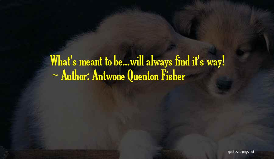 Antwone Quenton Fisher Quotes 1444946