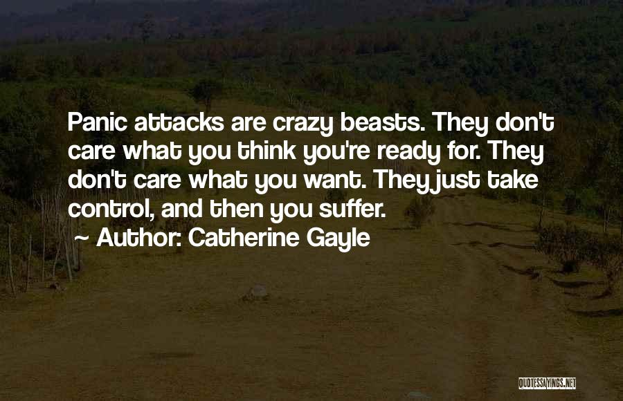 Anxiety And Panic Quotes By Catherine Gayle