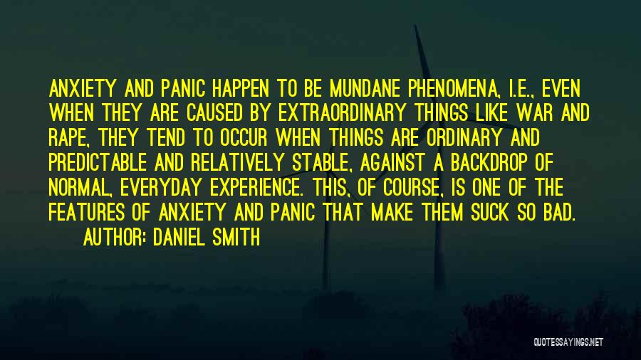 Anxiety And Panic Quotes By Daniel Smith