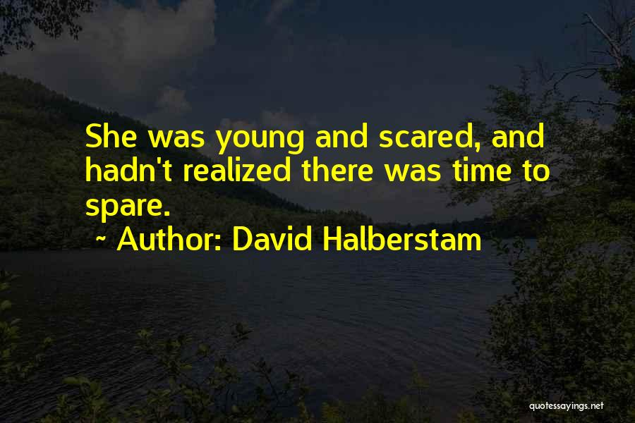 Anxiety And Panic Quotes By David Halberstam