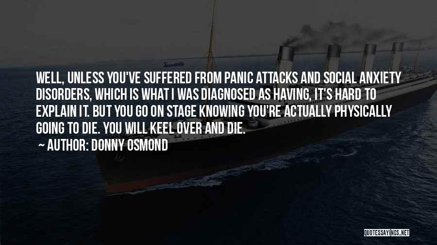 Anxiety And Panic Quotes By Donny Osmond