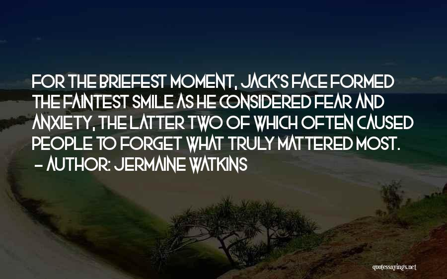 Anxiety And Panic Quotes By Jermaine Watkins