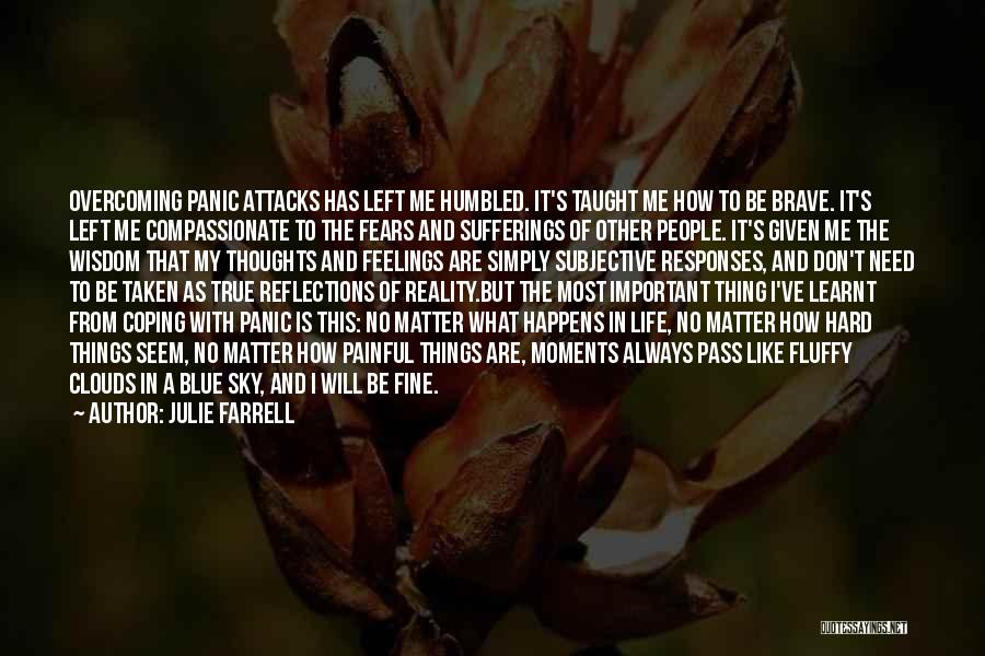 Anxiety And Panic Quotes By Julie Farrell