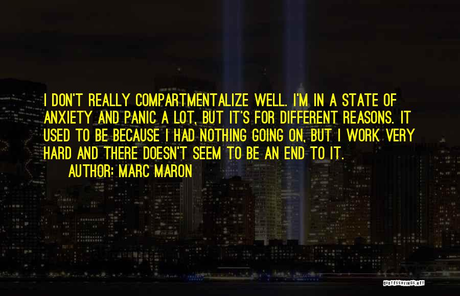 Anxiety And Panic Quotes By Marc Maron