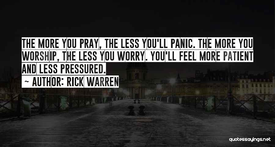 Anxiety And Panic Quotes By Rick Warren