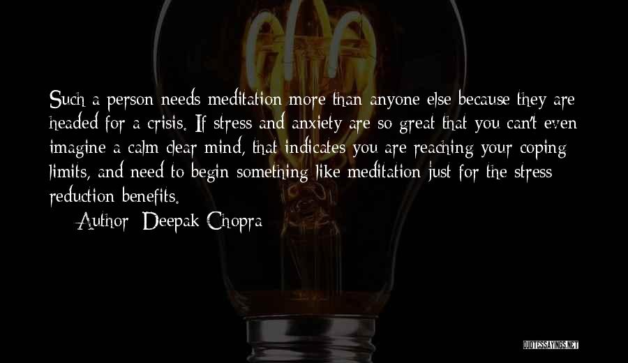 Anxiety Reduction Quotes By Deepak Chopra