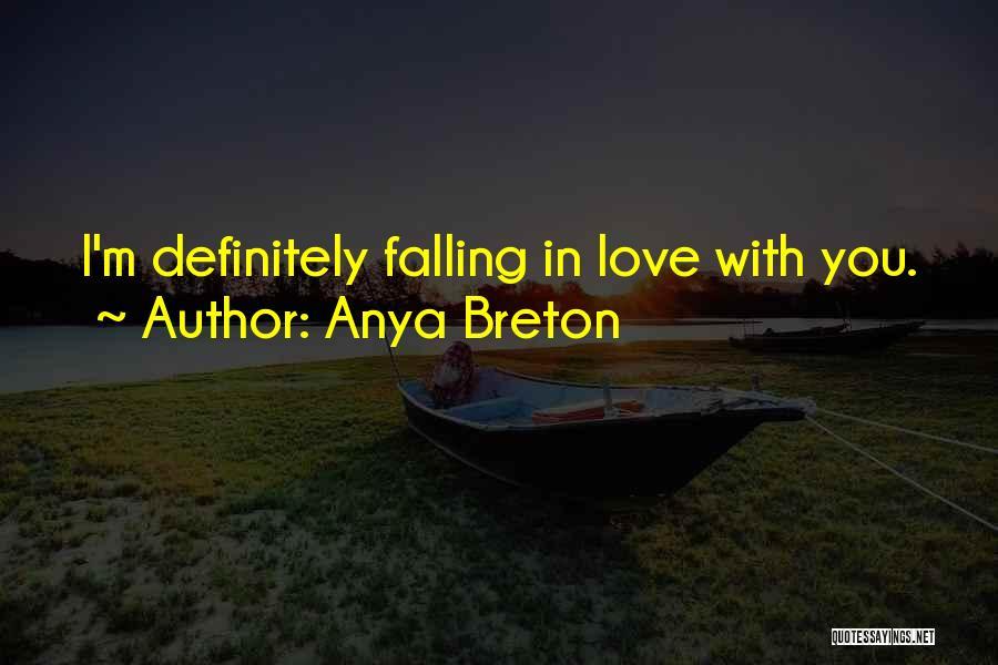 Anya Breton Quotes 1681372
