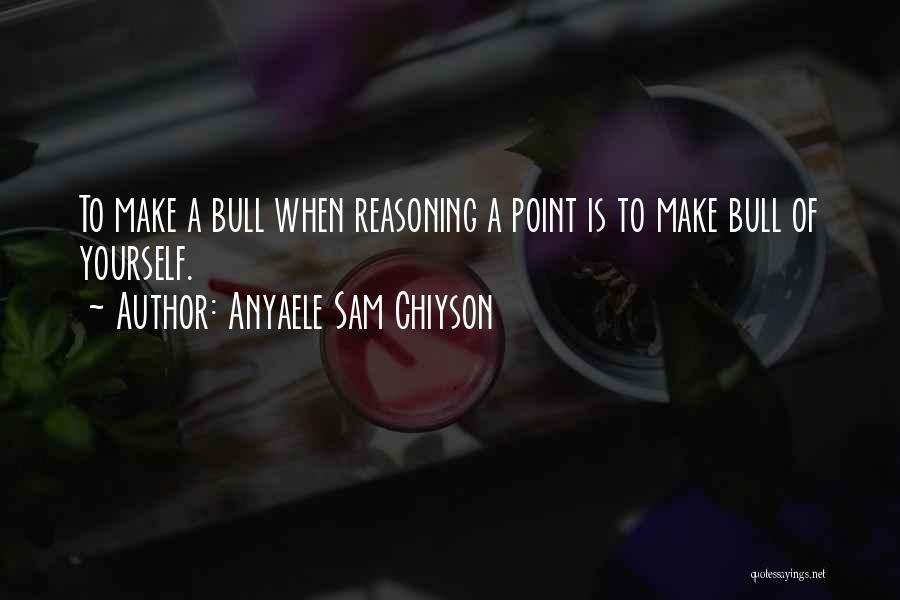 Anyaele Sam Chiyson Quotes 1015317