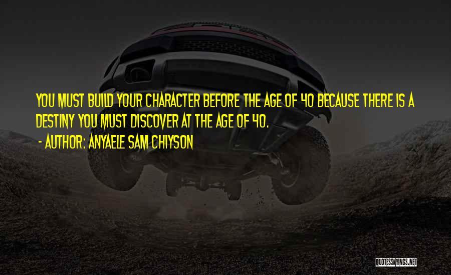 Anyaele Sam Chiyson Quotes 1016612
