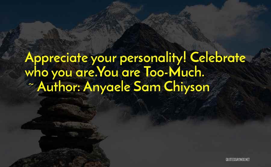 Anyaele Sam Chiyson Quotes 109730