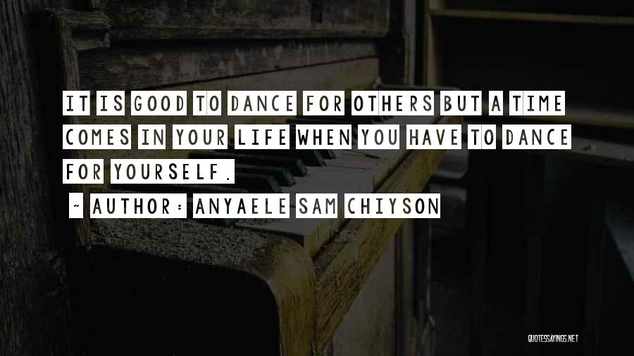 Anyaele Sam Chiyson Quotes 1106171