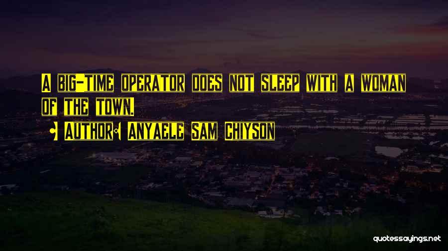 Anyaele Sam Chiyson Quotes 1130362