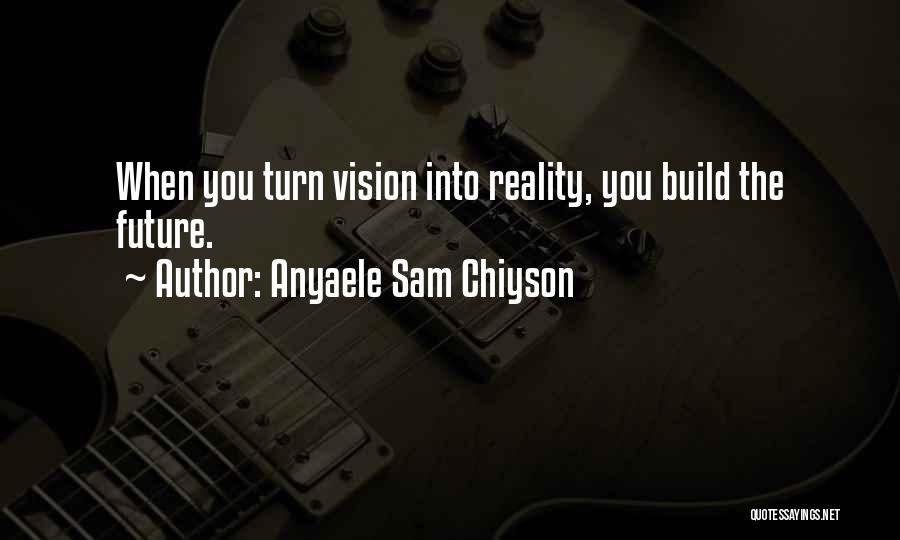 Anyaele Sam Chiyson Quotes 1142507