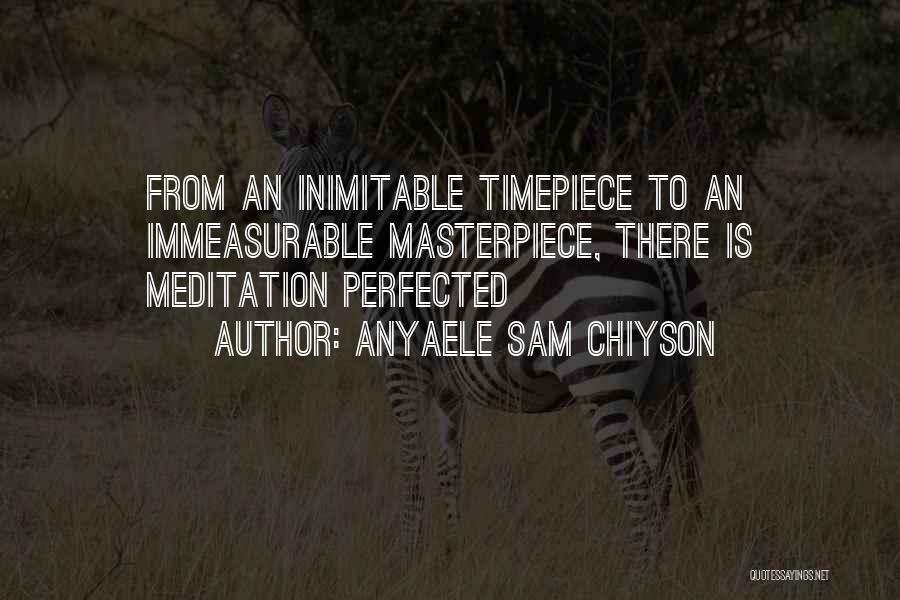 Anyaele Sam Chiyson Quotes 1156517