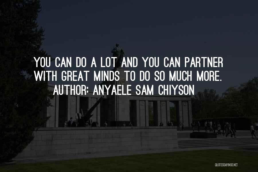 Anyaele Sam Chiyson Quotes 1158741