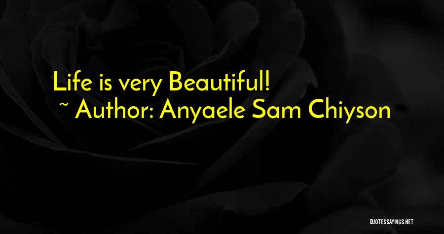 Anyaele Sam Chiyson Quotes 1197560