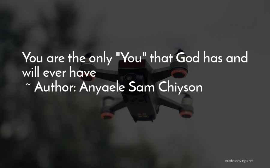 Anyaele Sam Chiyson Quotes 1223479