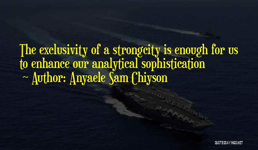 Anyaele Sam Chiyson Quotes 1293532