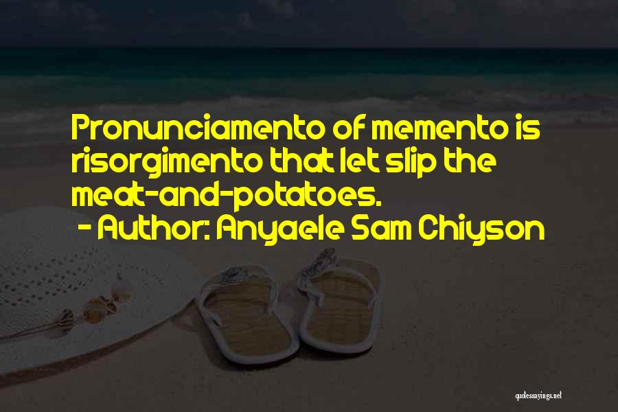 Anyaele Sam Chiyson Quotes 1329564