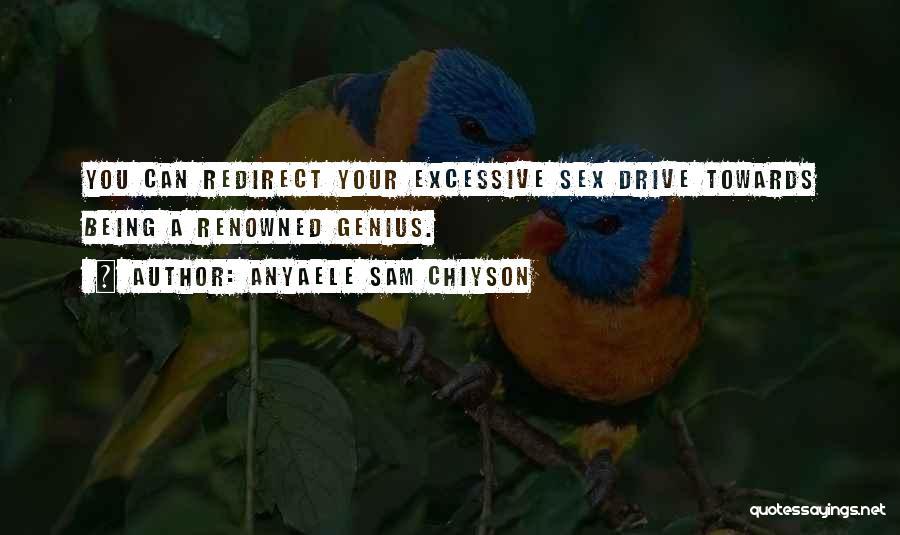 Anyaele Sam Chiyson Quotes 145851