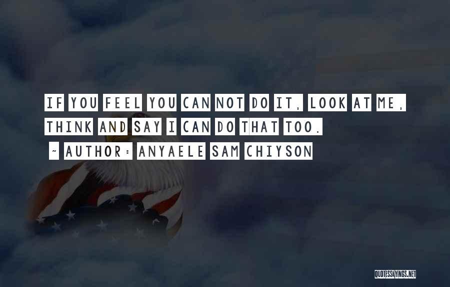 Anyaele Sam Chiyson Quotes 1537277