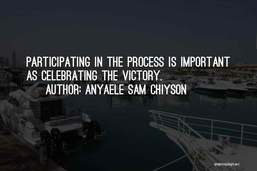 Anyaele Sam Chiyson Quotes 1541923