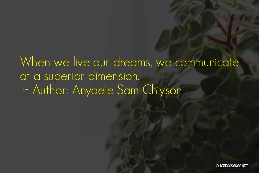 Anyaele Sam Chiyson Quotes 1552660