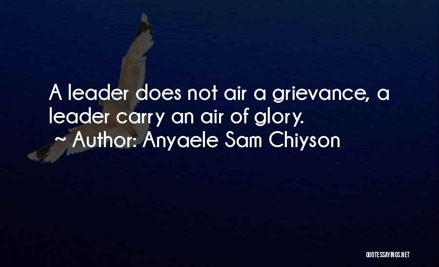 Anyaele Sam Chiyson Quotes 1553399