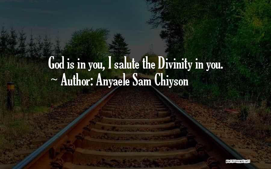 Anyaele Sam Chiyson Quotes 1616087