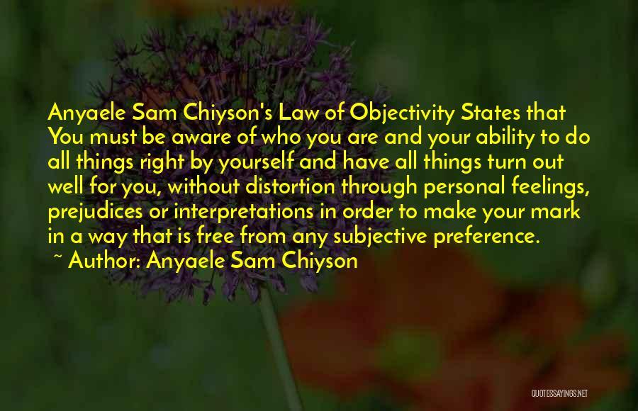 Anyaele Sam Chiyson Quotes 1670730