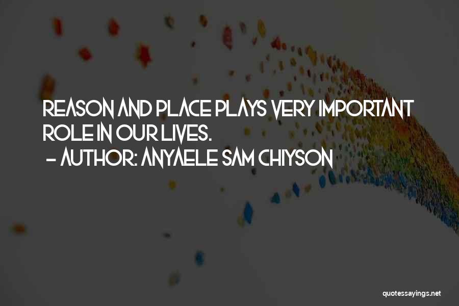 Anyaele Sam Chiyson Quotes 1675069