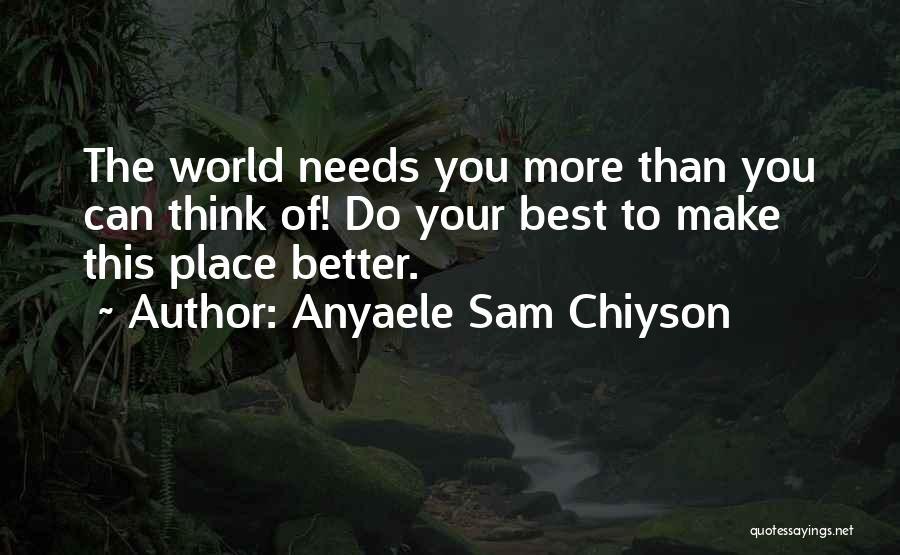 Anyaele Sam Chiyson Quotes 1721693