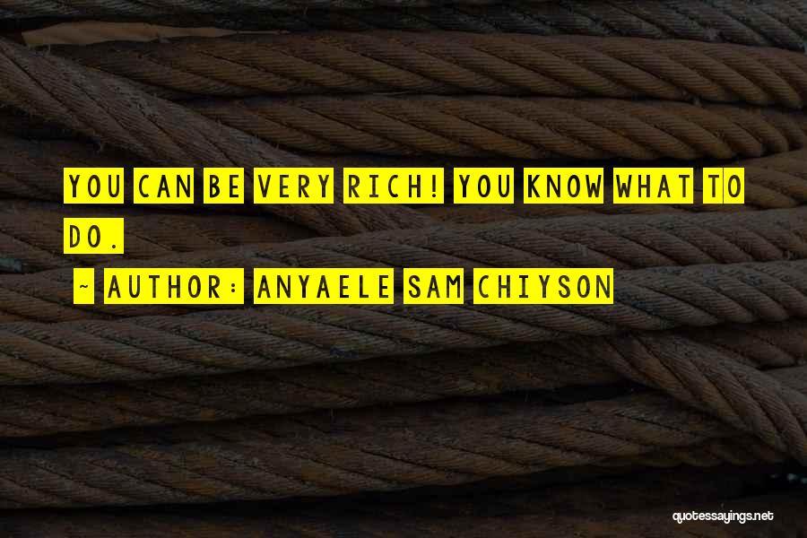 Anyaele Sam Chiyson Quotes 1767662