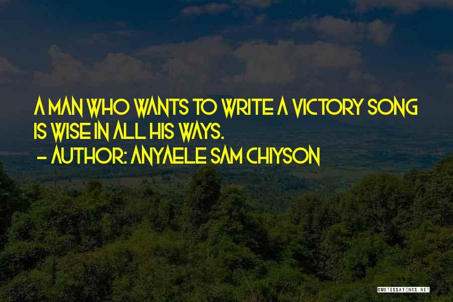 Anyaele Sam Chiyson Quotes 1812410