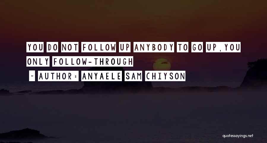 Anyaele Sam Chiyson Quotes 1824195