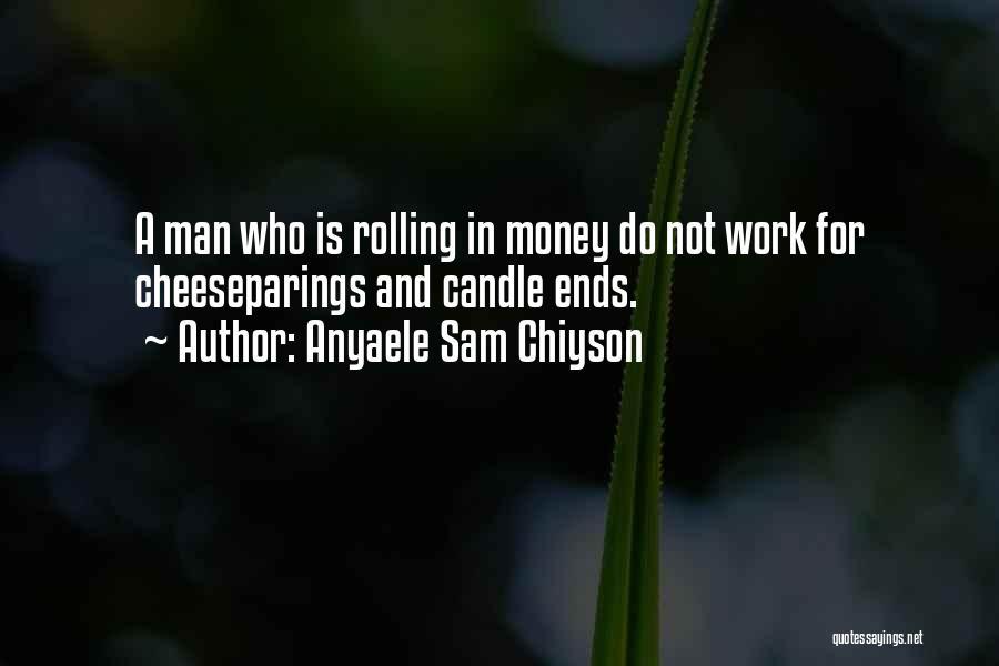 Anyaele Sam Chiyson Quotes 183085