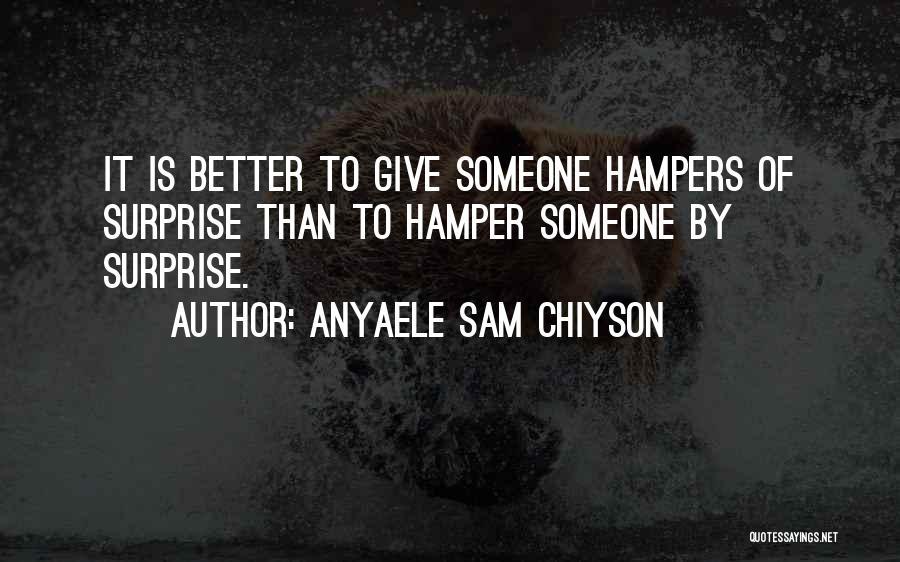Anyaele Sam Chiyson Quotes 203881