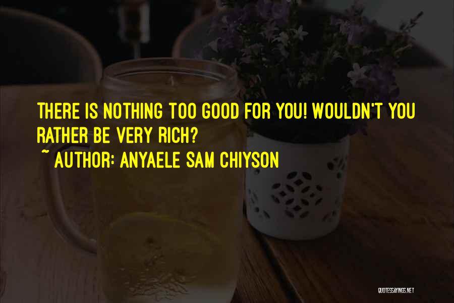 Anyaele Sam Chiyson Quotes 2065880