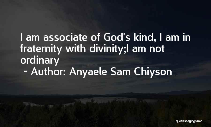 Anyaele Sam Chiyson Quotes 2109675