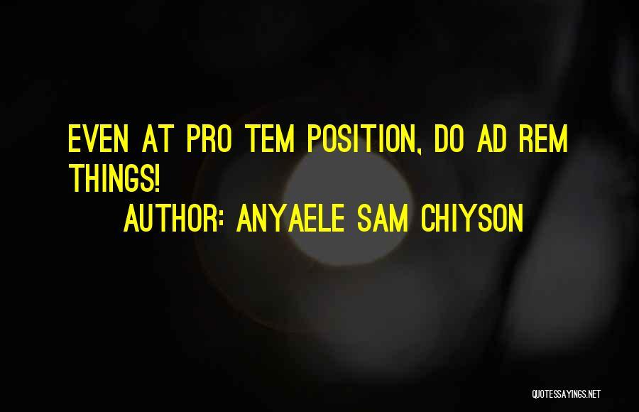 Anyaele Sam Chiyson Quotes 2165972