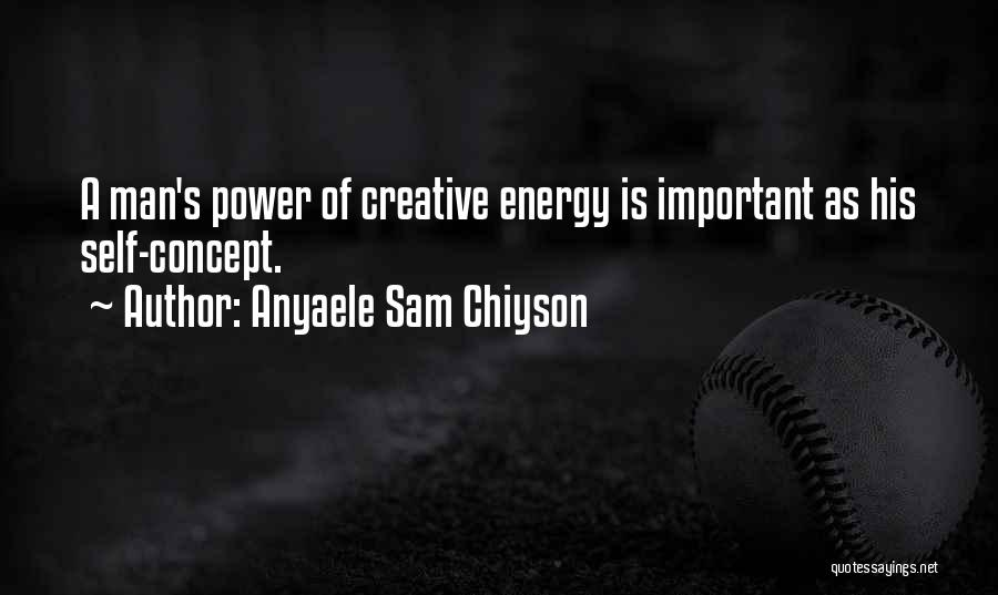 Anyaele Sam Chiyson Quotes 2170773