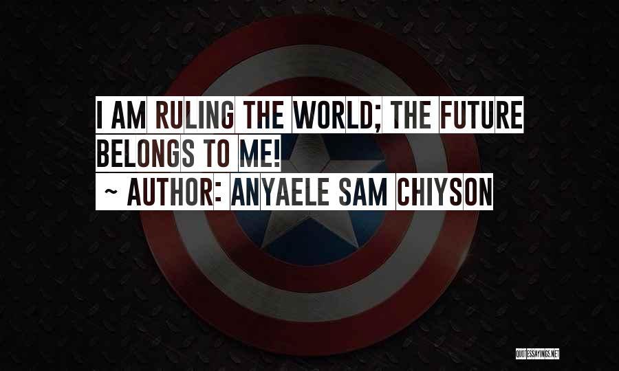 Anyaele Sam Chiyson Quotes 2207887