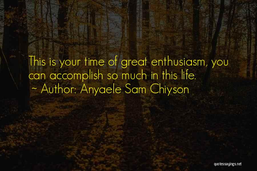 Anyaele Sam Chiyson Quotes 2244920
