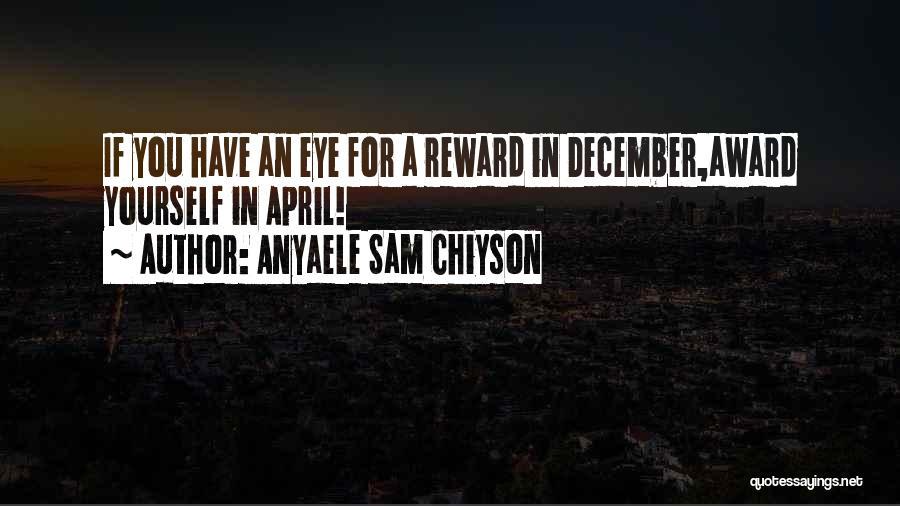 Anyaele Sam Chiyson Quotes 245165
