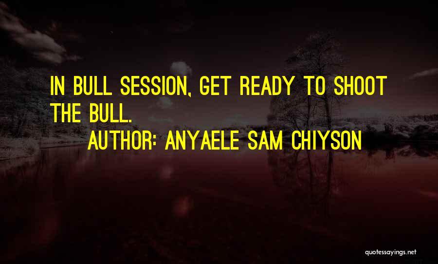 Anyaele Sam Chiyson Quotes 267430