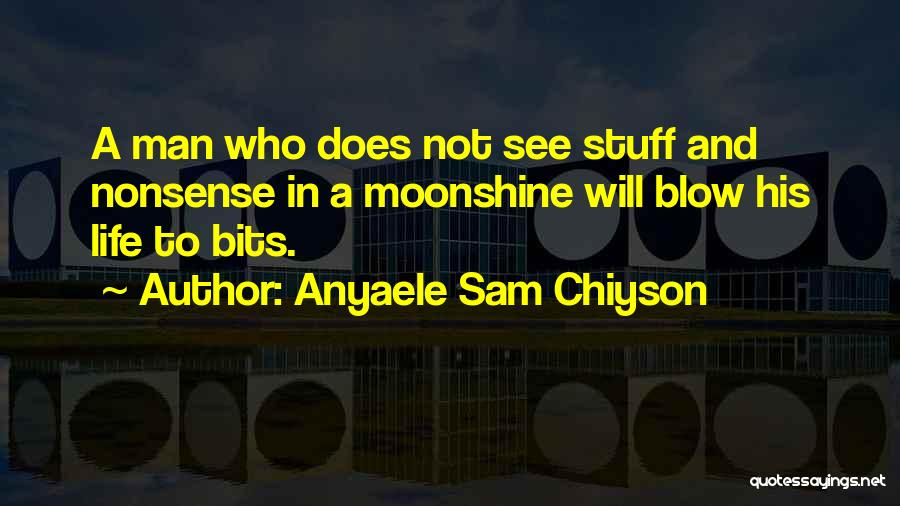 Anyaele Sam Chiyson Quotes 346690
