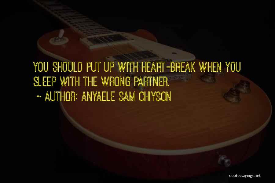 Anyaele Sam Chiyson Quotes 379164